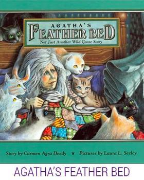 Agatha's Feather Bed (by Agra Deedy, Carmen)